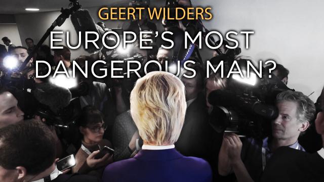 Geert Wilders: Europe's Most Dangerous Man?